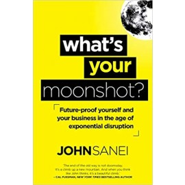 What's Your Moonshot?