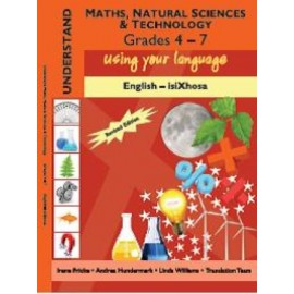 Understand Maths, Natural Sciences and Technology grade 4 - 7 English - isiXhosa