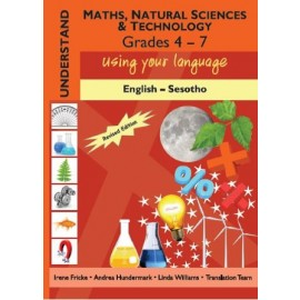 Understand Maths, Natural Sciences and Technology grade 4 - 7 English - SesothoUnderstand Maths, Natural Sciences and Technology grade 4 - 7 English - Sesotho