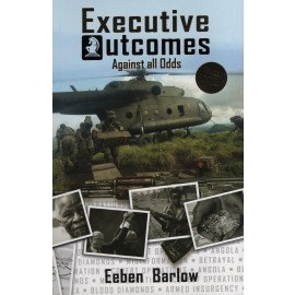 Executive Outcomes: Against All Odds. Revised Edition