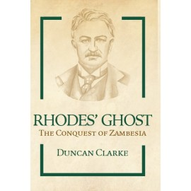 Rhodes' Ghost: The Conquest of Zambesia