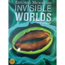 Invisible worlds : exploring microcosms