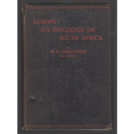 Europe: Its Influence on South Africa. Junior Certificate History covering the Syllabus prescribed by the Cape University Council.