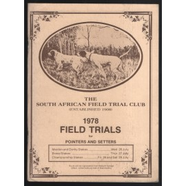 The South African Field Trial Club: 1978 Field Trials for Pointers and Setters