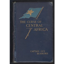 The Curse Of Central Africa With Which Is incorporated A Campaign Amongst Cannibals