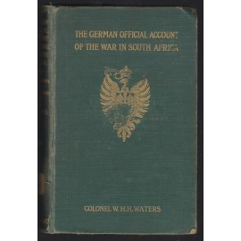 The German Official Account of the War in South Africa, Prepared in the Historical Section of the Great General Staff, Berlin