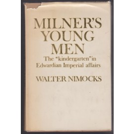 "Milner's Young Men: The ""Kindergarten"" in Edwardian Imperial Affairs"