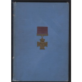 The History of the Victoria Cross. Being an Account of the 520 Acts of Bravery for which the Decoration has been Awarded, and the Portraits of 392 Recipients
