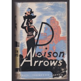 Poison Arrows: Strange Journey with an Opium Dreamer. Amman, Cambodia, Siam, and The Lotus Isle of Bali