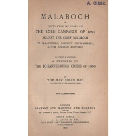 Malaboch, or Notes from My Diary on the Boer Campaign of 1894 Against the Chief Malaboch of Blaauwberg, District Zoutpansberg, South African Republic
