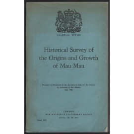 Historical Survey of the Origins and Growth of Mau Mau