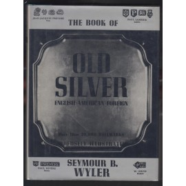 The Book of Old Silver, English/American/Foreign, With All Available Hallmarks Including Sheffield Plate Marks