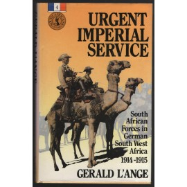 Urgent Imperial Forces: South African Forces in German South West Africa, 1914-1915