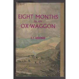 Eight Months in a Ox-Wagon. Reminiscences of Boer Life.