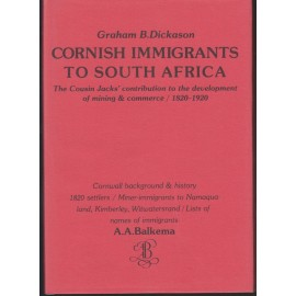 Cornish immigrants to South Africa. The Cousin Jacks' Contribution to the Development of Mining & Commerce 1820-1920