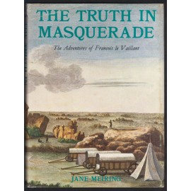 The Truth in Masquerade. The Adventures of Francois le Vaillant