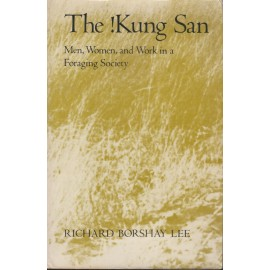 The !Kung San. Men, Women, and Work in a Foraging Society