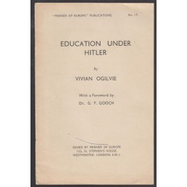 "Education Under Hitler. ""Friends of Europe"" Publications No. 17"