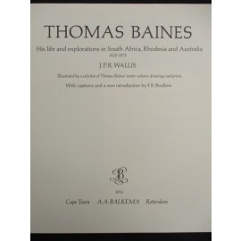 Thomas Baines: His Life and Explorations in South Africa, Rhodesia and Australia, 1820-1875