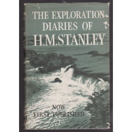 The Exploration Diaries of H. M. Stanley