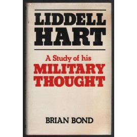 Liddell Hart: A Study of His Military Thought