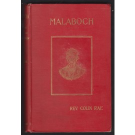 Malaboch, or Notes from my Diary on the Boer Campaign of 1894 Against the Chief Malaboch of Blaauberg, District Zoutpansberg, South African Republic; to which is Appended a Synopsis of the Johannesburg Crisis of 1896