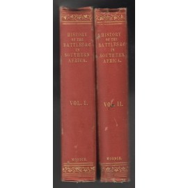 The History of the Battles and Adventures of the British, the Boers, and the Zulus, &c., in Southern Africa from the Time of Pharaoh Necho, to 1880. Volume 1&2