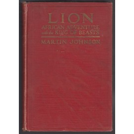 Lion: African Adventures with the King of the Beasts