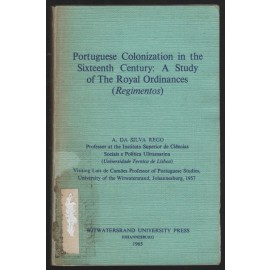 Portuguese Colonization in the Sixteenth Century: A Study of The Royal Ordinances (Regimentos)