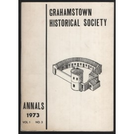 Grahamstown Historical Society Annals, 1973, Vol. 1, No. 3