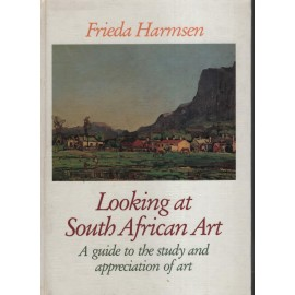 Looking at South African Art: A Guide to the Study and Appreciation of Art
