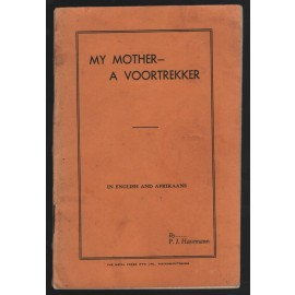 My Mother - A Voortrekker. In English and Afrikaans