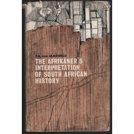 The Afrikaner's Interpretation of South African History