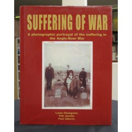 Suffering of War: A Photographic Portrayal of the Suffering in the Anglo-Boer War