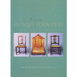 Cape Antique Furniture. A comprehensive pictorial guide to Cape furniture