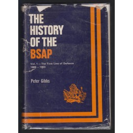 The History of the British South Africa Police Volume 1