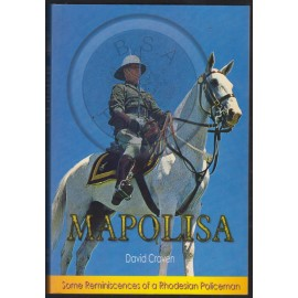 Mapolisa; Some Reminiscences of a Rhodesian Policeman